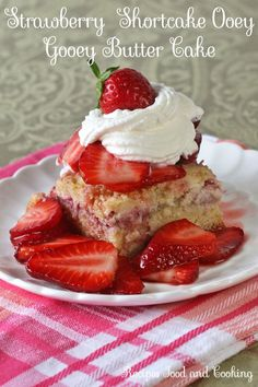 Strawberry Shortcake Ooey Gooey Butter Cake - This one has a cake layer, a layer of strawberries, cream cheese and a brown sugar crumble on top. Recipes, Food and Cooking