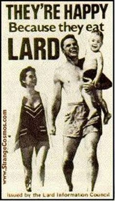 "Vintage promotion for LARD - ""They're Happy Because they eat hog fat?!"
