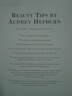 QUEEN of beauty Audrey Hepburn's tips, she is definitely an inspiration!!!! ♡♥♡♥♡