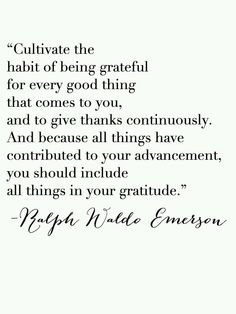 Ralph Waldo Emerson on gratitude The Words, Cool Words, Gratitude Day, Attitude Of Gratitude, Quotes To Live By, Me Quotes, Emerson Quotes, Amazing Quotes, Quotable Quotes