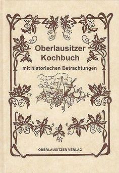 Oberlausitzer Kochbuch mit historischen Betrachtungen von Frank Nürnberger 2004 | Bücher, Sachbücher | eBay! Vintage World Maps, Ebay, Decor, Magazines, Viajes, Bakken, Decoration, Decorating, Deco