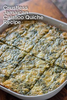 Crustless calalloo (amaranth) quiche low carb, paleo, gluten free chef and Jamaican Cuisine, Jamaican Dishes, Jamaican Recipes, Jamaican Callaloo Recipe, Carribean Food, Caribbean Recipes, Healthy Protein Snacks, Healthy Foods, Diabetic Foods