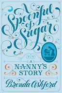 A Spoonful of Sugar: A Nanny's Story by Brenda Ashford.