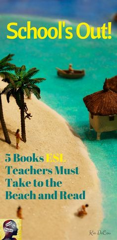 Summer is a great time to read. This post explains the connection between 5 great books and teaching ESL.