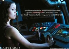 """FireflyFacts 25/98   Serenity (Film) """"Summer Glau has said that she pitched the idea of River becoming a pilot during the series. This finally happened at the very end of SERENITY (FILM)."""""""