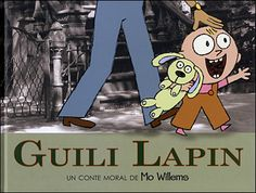 """Guili Lapin"" by Mo Willems. (Knuffle Bunny in French!)"