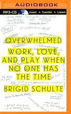 Overwhelmed: Work, Love, and Play When No One Has the Time by Brigid Schulte http://www.amazon.com/dp/1501209981/ref=cm_sw_r_pi_dp_0-ASwb0Z39ZZC