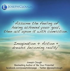 Imagination Action = Dreams Becoming Reality. JC