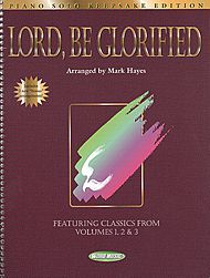 Lord, Be Glorified by Mark Hayes