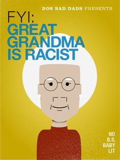 """It;s the cover of our first e-book, """"FYI: Great Grandma Is Racist!"""" Available right now on Amazon for only $2!"""