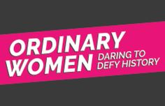 Ordinary Women: Daring to Defy History is Feminist Frequency's new video series about challenging stereotypes, smashing the status quo, and being defiant.
