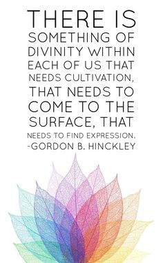 There is something of #divinity within each of us that needs cultivation, that needs to come to the surface, that needs to find expression. #lds #ldsquotes #preshinckley #spiritual #development #divinenature #lotus