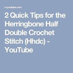 2 Quick Tips for the Herringbone Half Double Crochet Stitch (Hhdc) - YouTube