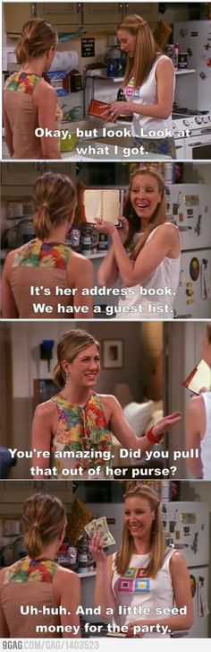 "Phoebe: ""It's her address book, we have a guest list!"""