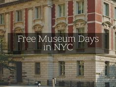 Free Museum Days in NYС