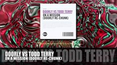 Doorly vs Todd Terry - On A Mission (Re-Chunk)