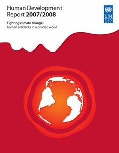 Human Development Report 2007/2008: Fighting Climate Change - Human Solidarity in a Divided World by United Nations Development Program. $9.59. Publisher: United Nations Development Programme; Fifth Edition edition (January 22, 2008). Edition - Fifth Edition