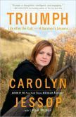 Triumph: Life After the Cult--A Survivor's Lessons by Carolyn Jessop