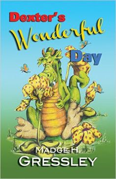 Dexter's Wonderful Day by Madge H. Gressley