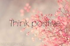 Think Positively, positive thoughts Words Quotes, Me Quotes, Motivational Quotes, Inspirational Quotes, Sayings, Pink Quotes, Cover Quotes, The Words, Feel Good Friday