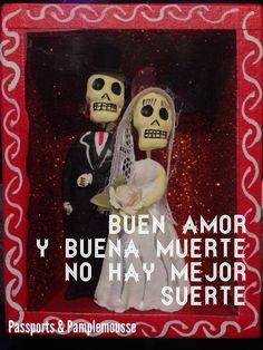 Dia de los Muertos #diadelosmuertos  Buen Amor y buena muerte no hay mejor suerte!