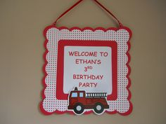 Welcome to the Party!  Fire Engine Party sign from HolidayHomeOrnaments.com