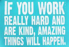 hard work=amazing life