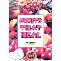 Fruits That Heal R A Lasania & Dr Imran  Keeka Paperback 104 Pages ISBN-13: 978-0620295987