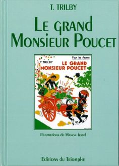 Amazon.fr - Trilby le Grand Monsieur Poucet - Trilby T - Livres