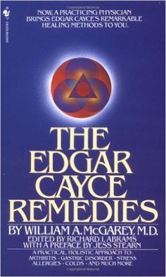 The Edgar Cayce Remedies: Amazon.co.uk: William A. McGarey: 9780553274271: Books
