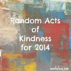 Life | Random Acts of Kindness for 2014 #RandomActs14