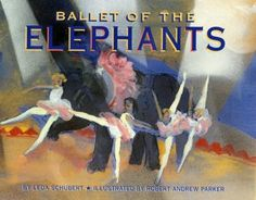 A beautifully illustrated and historically detailed children's story of Balanchine's ballet for elephants. Ballet Books, Read Aloud Books, Reading Levels, Writing Styles, Ink Illustrations, Children's Literature, Used Books, Watercolor And Ink, Author