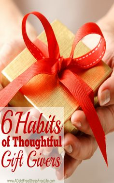 Thoughtful gift givers share certain habits that make them stand out from all the others.  Learn the habits of thoughtful gift givers and become one this Christmas!  I personally need to work on habit #6 - how about you?