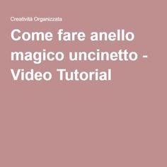 Come fare anello magico uncinetto - Video Tutorial