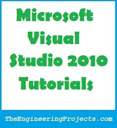 Microsoft Visual Studio 2010 Tutorials - The Engineering Projects