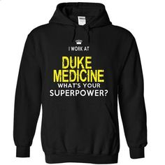 I Work at  Duke Medicine - #tie dye shirt #shirt cutting. CHECK PRICE => https://www.sunfrog.com/LifeStyle/I-Work-at-Duke-Medicine-3021-Black-9kv9-Hoodie.html?68278