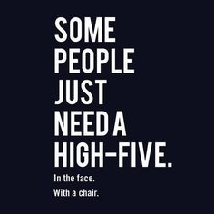 some people just need a high-five