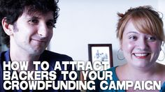How To Attract Backers To Your Crowdfunding Campaign by Etta Devine & Gabriel Diani
