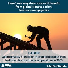 Climate change and extreme temperatures put outdoor workers at risk. Heat exposure can affect their safety, productivity, and health. When we #ActOnClimate we can avoid approximately $110 billion in damages per year from lost labor due to extreme temperatures by 2100.   http://www2.epa.gov/cira/climate-action-benefits-labor