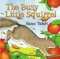 The Busy Little Squirrel-Great for fall when toddlers are watching squirrels