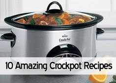 10 Amazing Crockpot Recipes