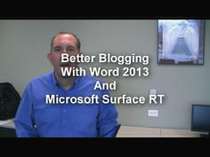 New video: Blogging With Word 2013 and Surface RT