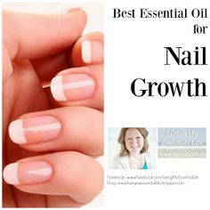 Living My Essential Life: Essential Oils for Healthy Nails & Cuticles - Pins Top Essential Oils, Nail Oil, Finger, Nagel Blog, Nail Cuticle, Cuticle Care, Cuticle Oil, Nail Growth, Brittle Nails