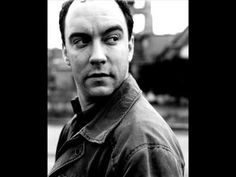 Dave Matthews; Stay or leave; beautiful.