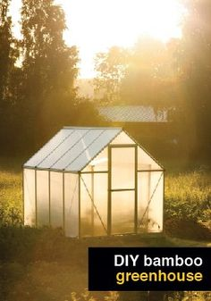 Who says you can't add style to the backyard? Make your own DIY bamboo greenhouse.