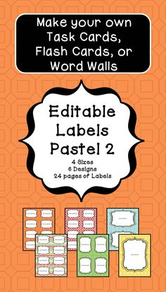 Make your own Task Cards, Flash Cards or Word Walls with this Editable Labels. Labels come in 4 different sizes with 6 different designs. The large label is great for letters home to parents or classroom signs. 24 total pages of Labels.