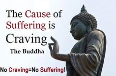 The cause of suffering is tanha Buddha Quotes Love, Love Quotes, Buddhist Philosophy, Buddhist Quotes, Buddhism, Mindfulness, Live, Words, Memes