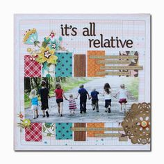 It's All Relative family scrapbook layout by Angie Gutshall Scrapbook Titles, Scrapbook Sketches, Scrapbook Page Layouts, Scrapbook Cards, Scrapbook Photos, Wedding Scrapbook, Scrapbook Paper Crafts, Photos Panoramiques, Picture Layouts