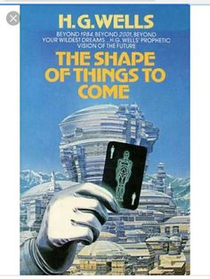 The Shape of Things to Come by HG Wells
