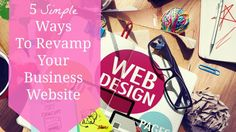 5 Simple Ways to Revamp Your Business Website @Chicmompreneur